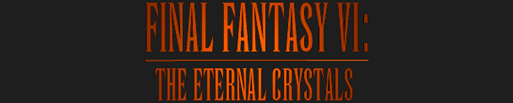 Final Fantasy VI: The Eternal Crystals
