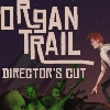 The Organ Trail: Director's Cut